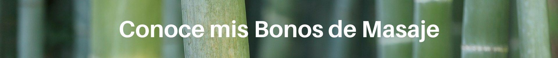 Conoce mis Bonos de Masaje monicahrosety